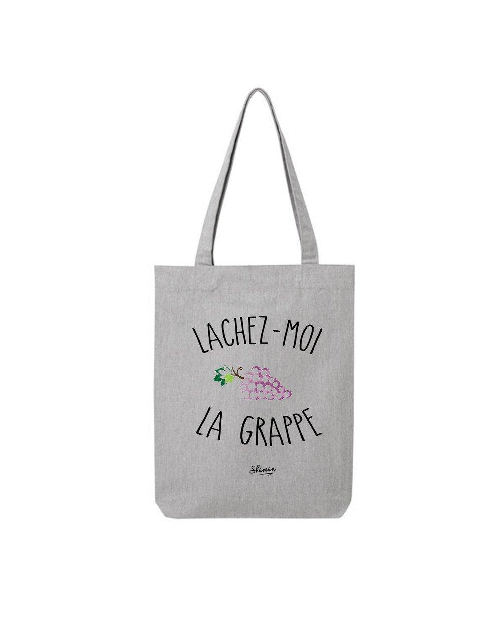 """Tote Bag """"Lâche moi la grappe"""""""