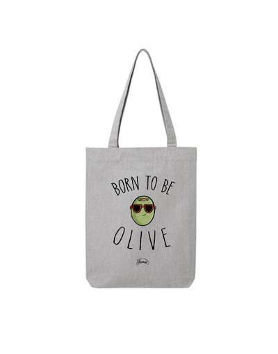"Tote Bag ""Born to be olive"""