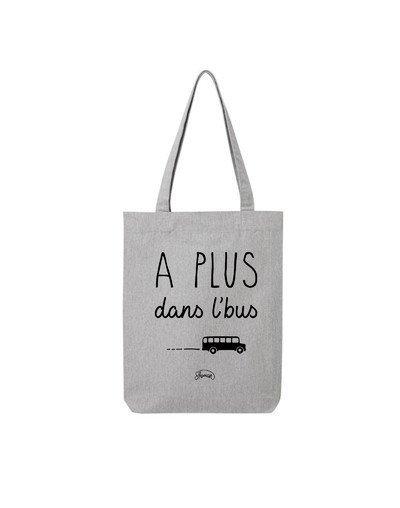 """Tote Bag """"A plus dans l'bus"""""""