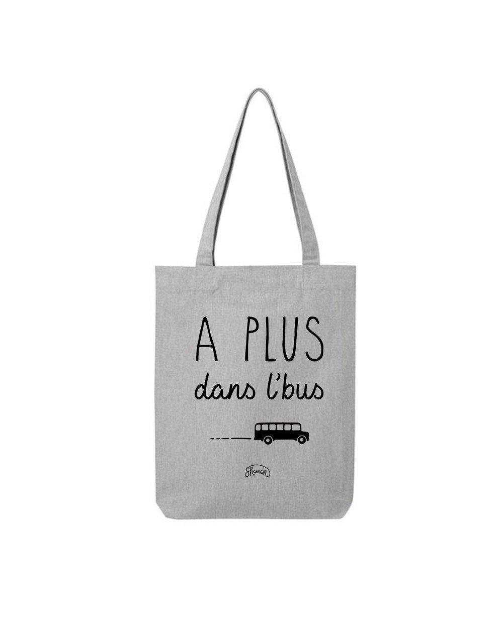 "Tote Bag ""A plus dans l'bus"""