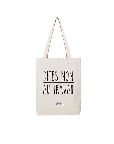 "Tote Bag ""Dites non au travail"""