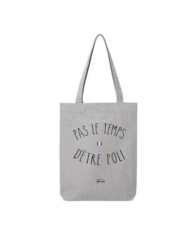 "Tote Bag ""Pas le temps poli"""