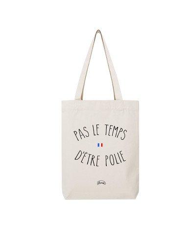 """Tote Bag """"Pas le temps polie"""""""