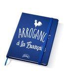 """Carnet """"Arrogance à la Française"""""""