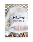 """Coussin """"Chieuse pro"""""""