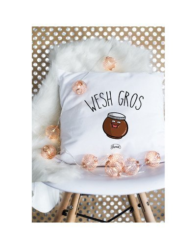 "Coussin ""Wesh gros"""