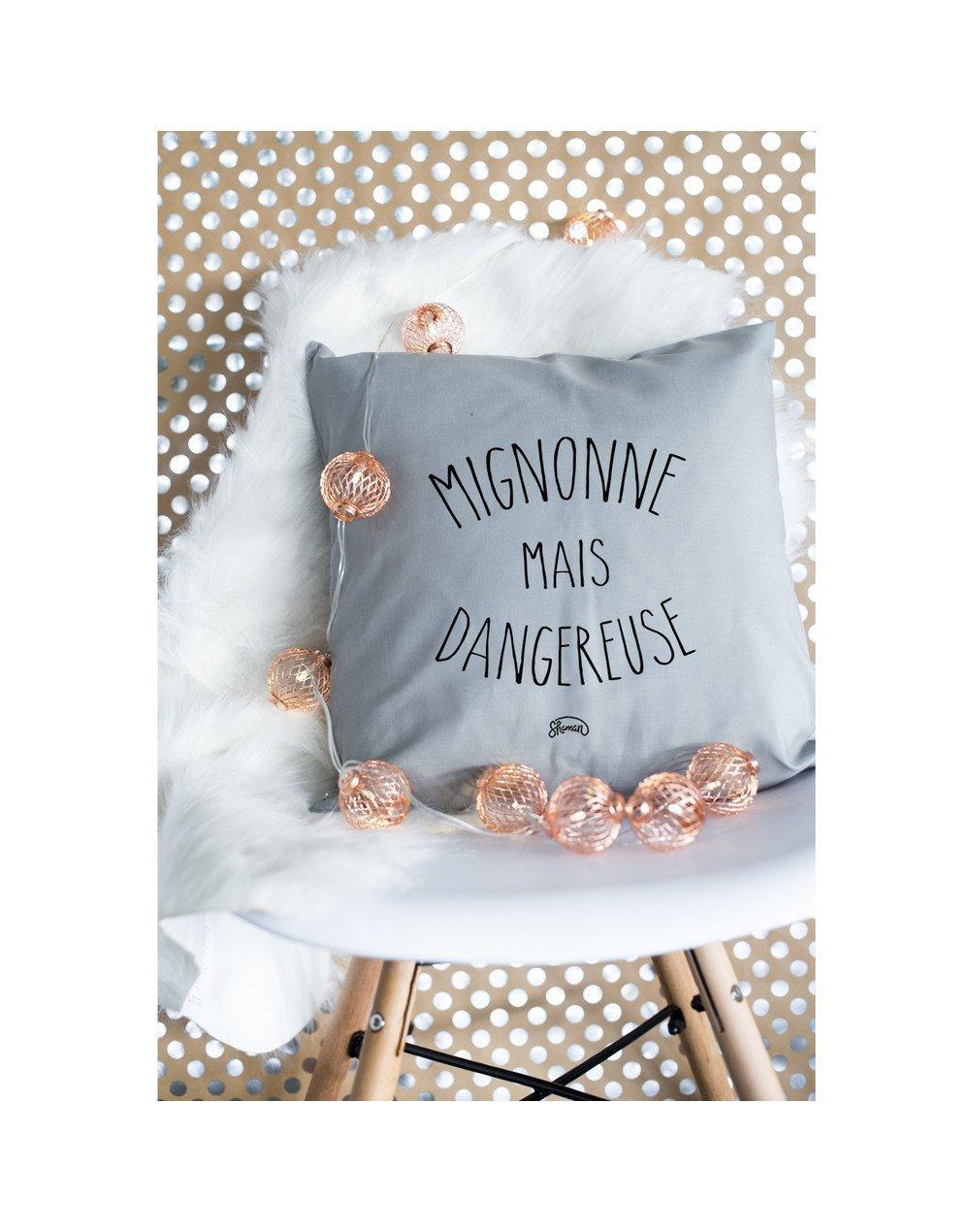 """Coussin """"Mignonne dangereuse"""""""