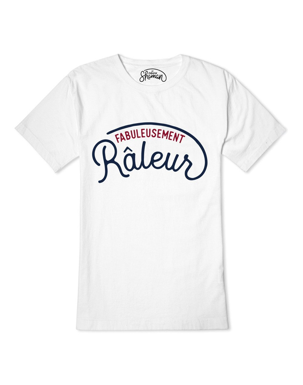"Tee shirt ""Fabuleusement râleur"""