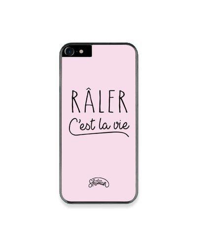 """Coque """"Râler c'est la vie"""""""