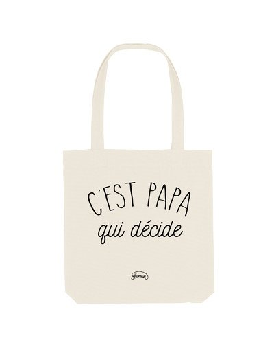 """Tote Bag """"C'est papa qui décide"""""""