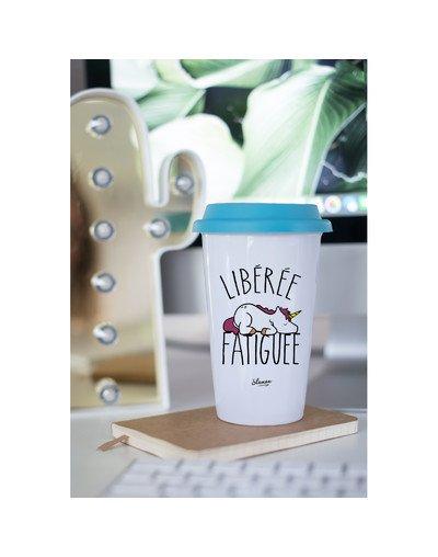 """Mugs Take Away """"Libérée fatiguée"""""""