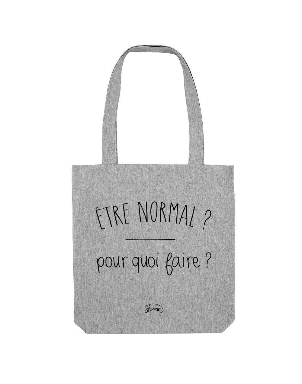"Tote Bag ""Normal pourquoi"""