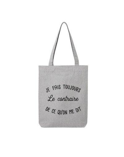 """Tote Bag """"Toujours le contraire"""""""