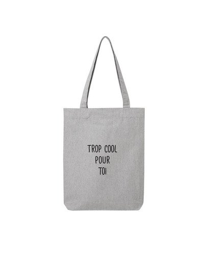 "Tote Bag ""Trop cool"""