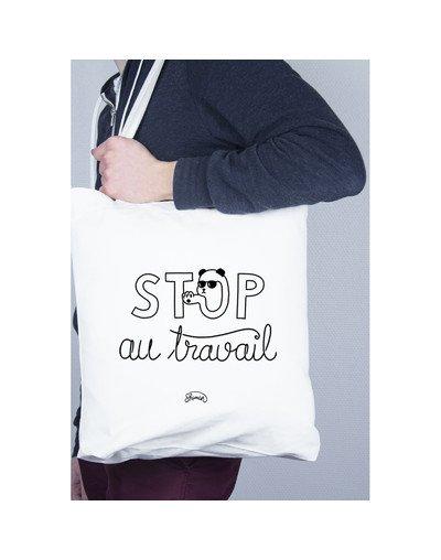 "Tote Bag ""Stop au travail"""