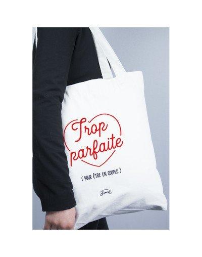 """Tote Bag """"Trop parfaite pour être en couple"""""""