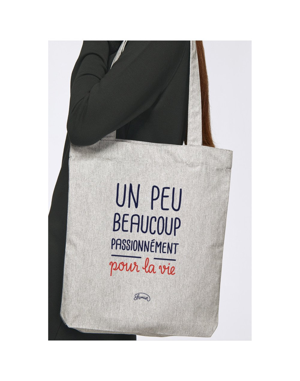 """Tote Bag """"Un peu beaucoup passionnément pour la vie"""""""