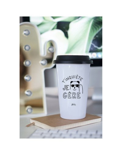 "Mugs Take away ""T'inquiète je gère"""