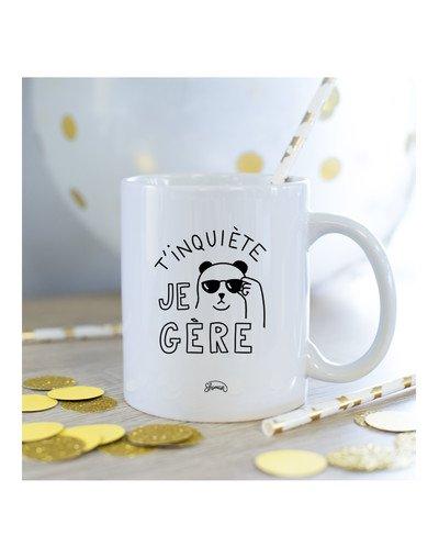 Mug T'inquiète je gère